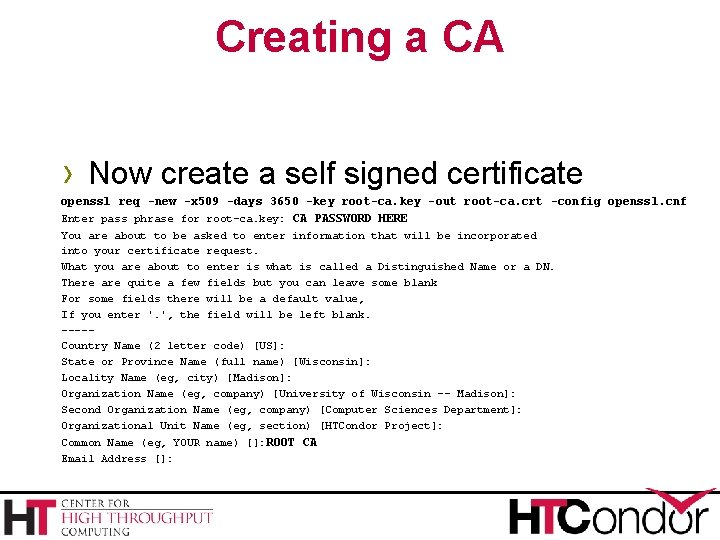 Creating a CA › Now create a self signed certificate openssl req -new -x