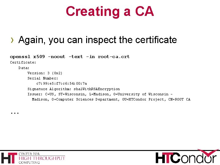 Creating a CA › Again, you can inspect the certificate openssl x 509 -noout