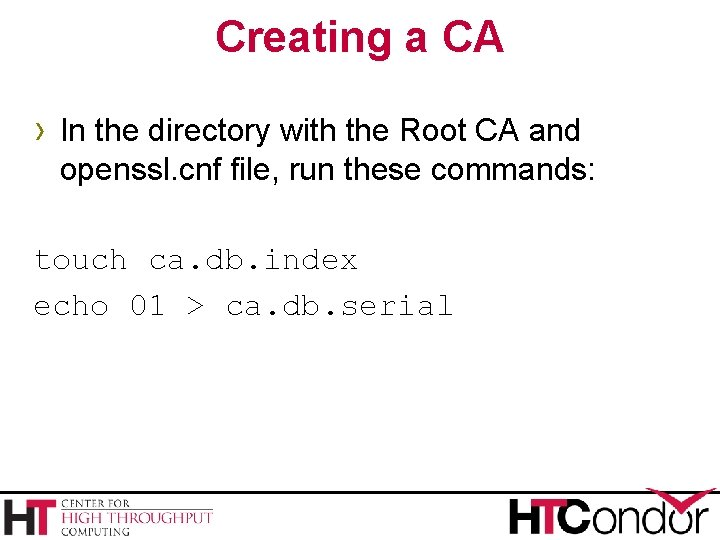Creating a CA › In the directory with the Root CA and openssl. cnf