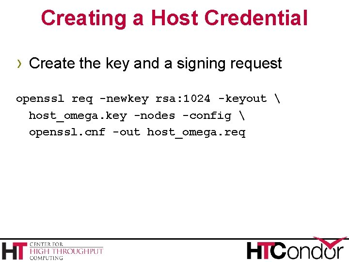 Creating a Host Credential › Create the key and a signing request openssl req