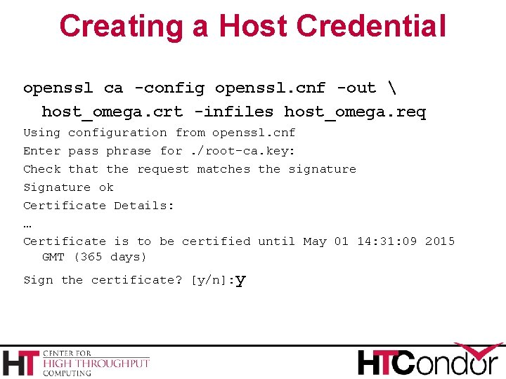 Creating a Host Credential openssl ca -config openssl. cnf -out  host_omega. crt -infiles