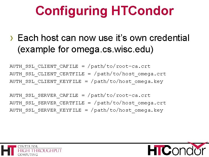 Configuring HTCondor › Each host can now use it's own credential (example for omega.