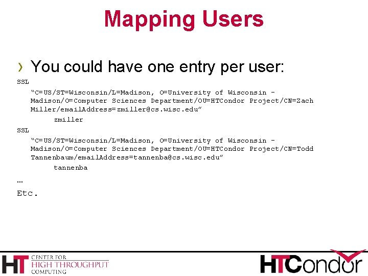 """Mapping Users › You could have one entry per user: SSL """"C=US/ST=Wisconsin/L=Madison, O=University of"""