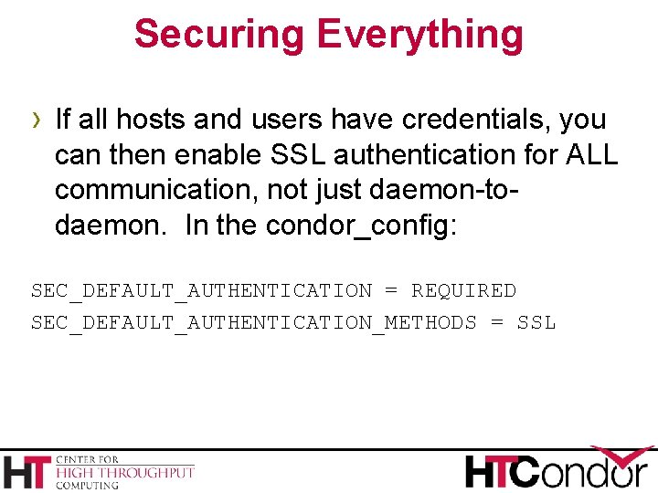 Securing Everything › If all hosts and users have credentials, you can then enable