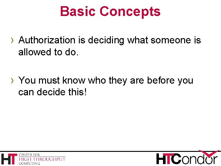 Basic Concepts › Authorization is deciding what someone is allowed to do. › You