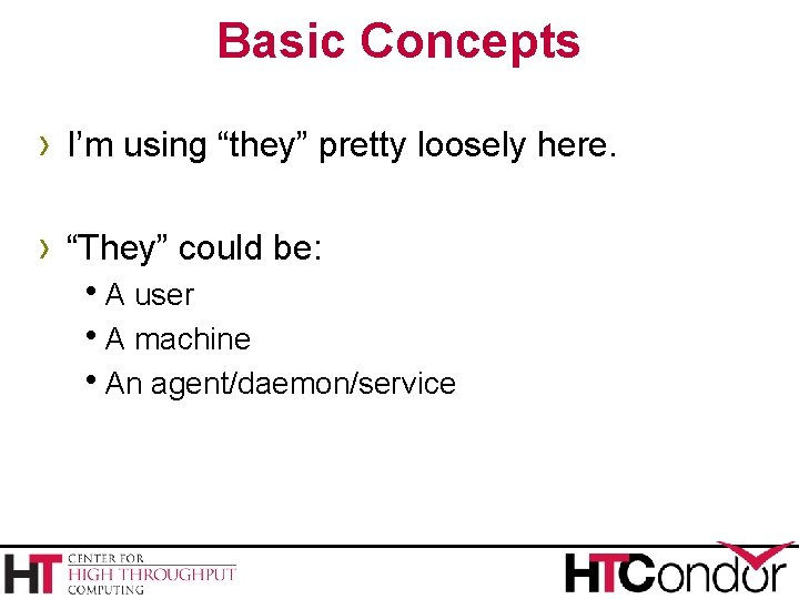 """Basic Concepts › I'm using """"they"""" pretty loosely here. › """"They"""" could be: h."""