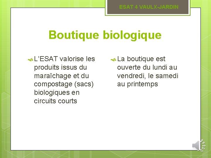 ESAT 4 VAULX-JARDIN Boutique biologique L'ESAT valorise les produits issus du maraîchage et du