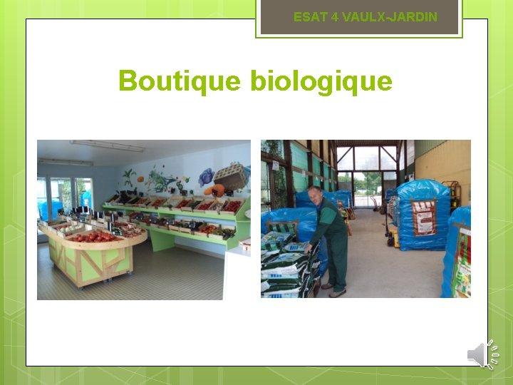 ESAT 4 VAULX-JARDIN Boutique biologique