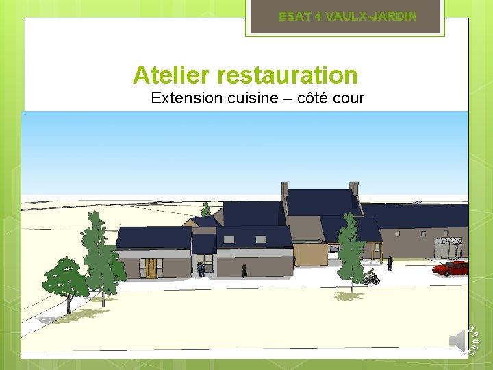 ESAT 4 VAULX-JARDIN Atelier restauration Extension cuisine – côté cour