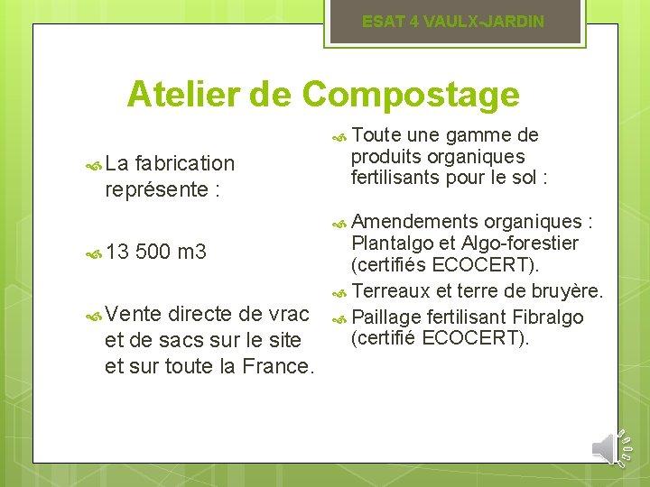 ESAT 4 VAULX-JARDIN Atelier de Compostage Toute une gamme de La fabrication représente :
