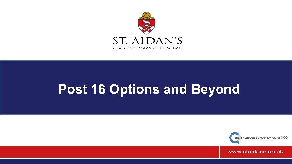 Post 16 Options and Beyond