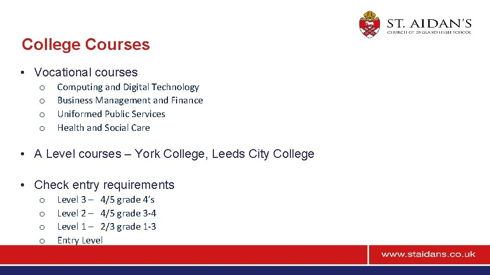 College Courses • Vocational courses o o Computing and Digital Technology Business Management and