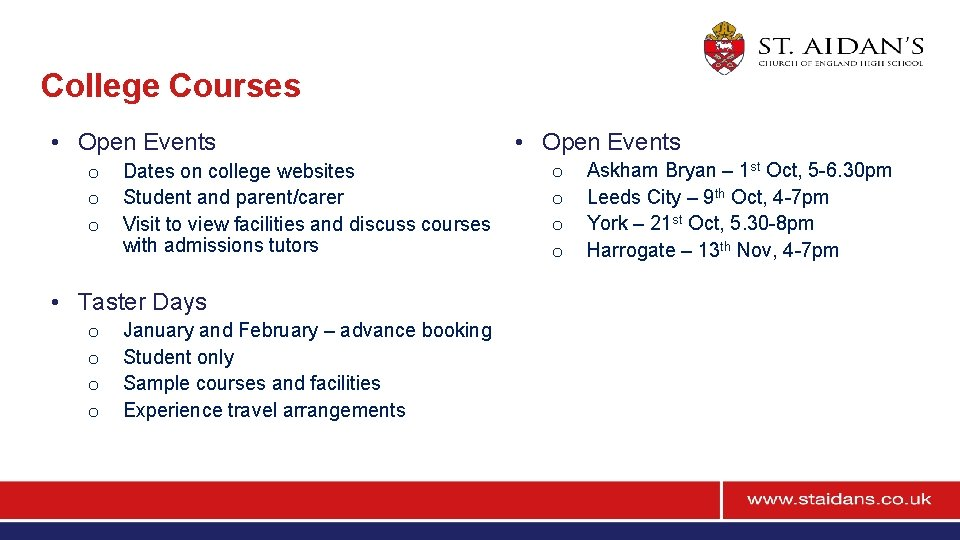 College Courses • Open Events o o o Dates on college websites Student and