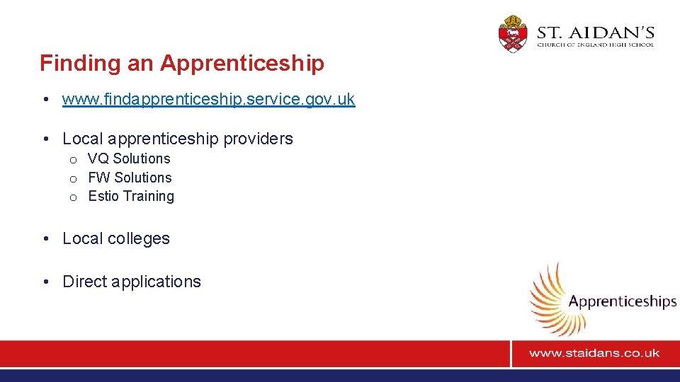 Finding an Apprenticeship • www. findapprenticeship. service. gov. uk • Local apprenticeship providers o