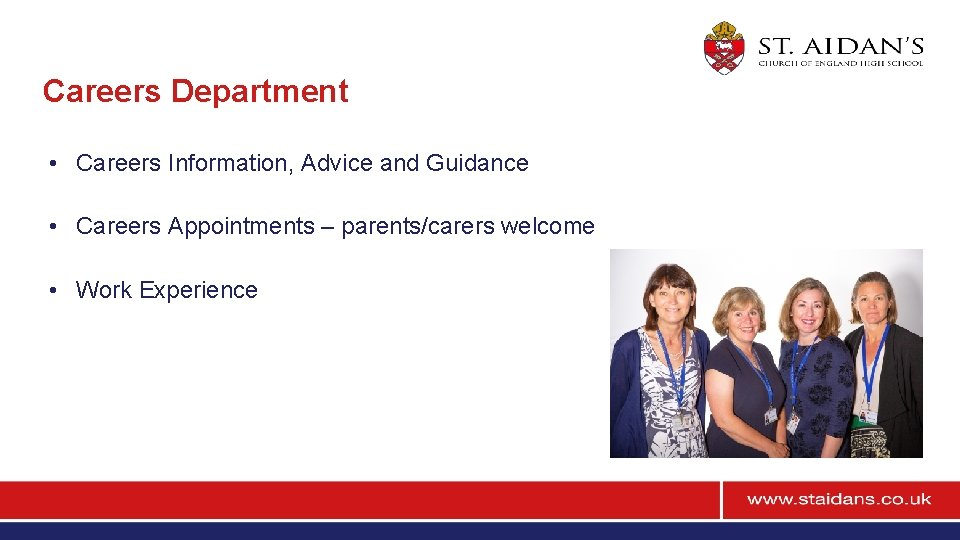 Careers Department • Careers Information, Advice and Guidance • Careers Appointments – parents/carers welcome