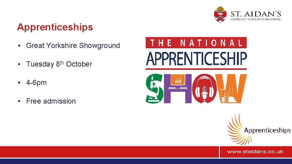 Apprenticeships • Great Yorkshire Showground • Tuesday 8 th October • 4 -6 pm