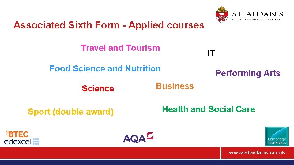 Associated Sixth Form - Applied courses Travel and Tourism IT Food Science and Nutrition
