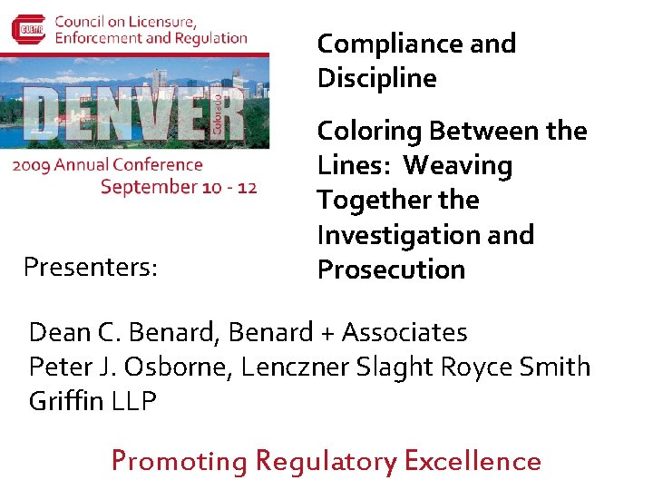 Compliance and Discipline Presenters: Coloring Between the Lines: Weaving Together the Investigation and Prosecution