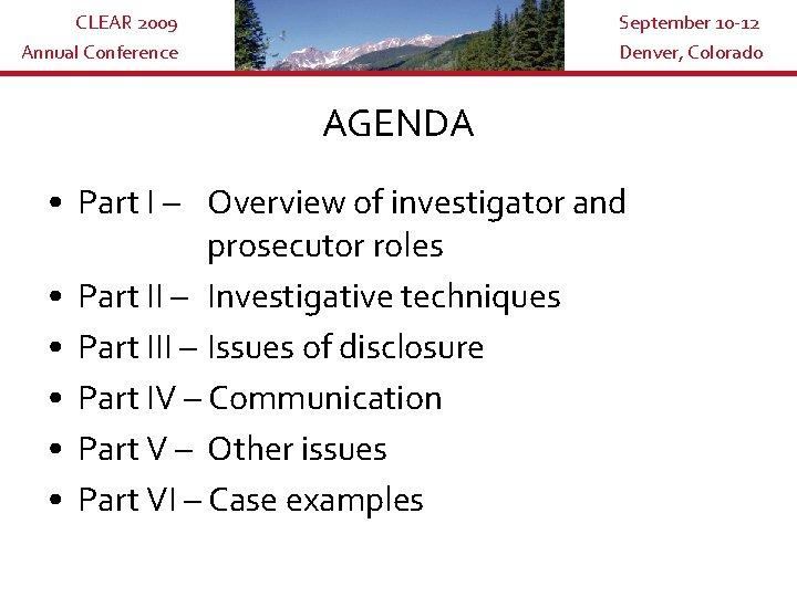 CLEAR 2009 Annual Conference September 10 -12 Denver, Colorado AGENDA • Part I –