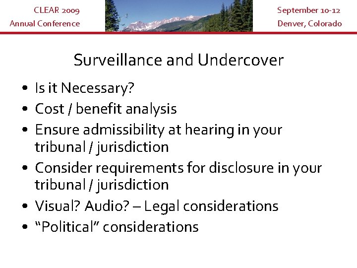 CLEAR 2009 Annual Conference September 10 -12 Denver, Colorado Surveillance and Undercover • Is