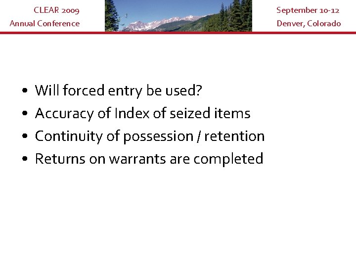 CLEAR 2009 Annual Conference • • Will forced entry be used? Accuracy of Index