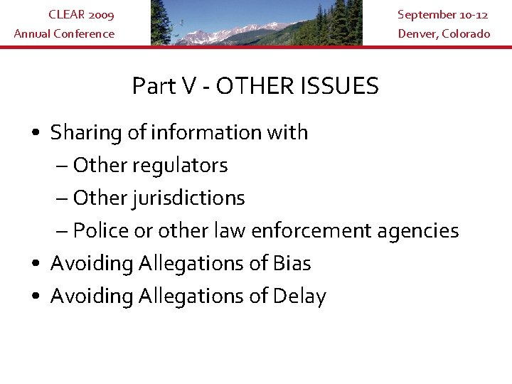 CLEAR 2009 Annual Conference September 10 -12 Denver, Colorado Part V - OTHER ISSUES