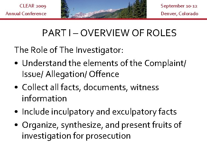 CLEAR 2009 Annual Conference September 10 -12 Denver, Colorado PART I – OVERVIEW OF