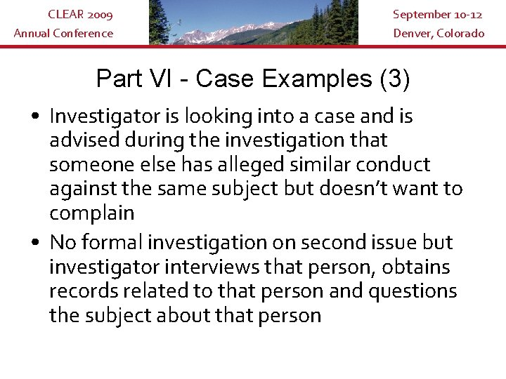 CLEAR 2009 Annual Conference September 10 -12 Denver, Colorado Part VI - Case Examples