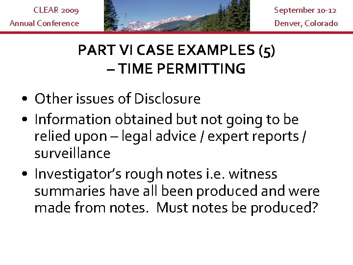 CLEAR 2009 Annual Conference September 10 -12 Denver, Colorado PART VI CASE EXAMPLES (5)