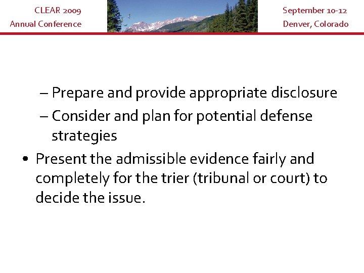 CLEAR 2009 Annual Conference September 10 -12 Denver, Colorado – Prepare and provide appropriate