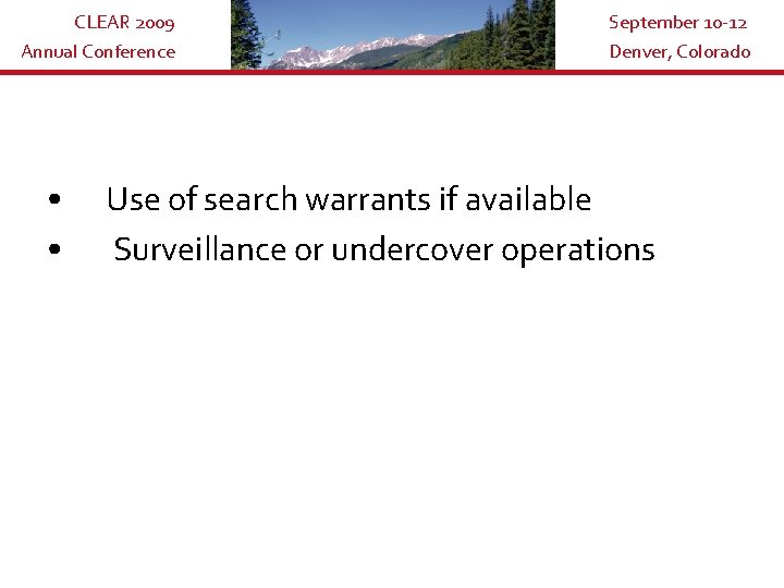 CLEAR 2009 Annual Conference • • September 10 -12 Denver, Colorado Use of search