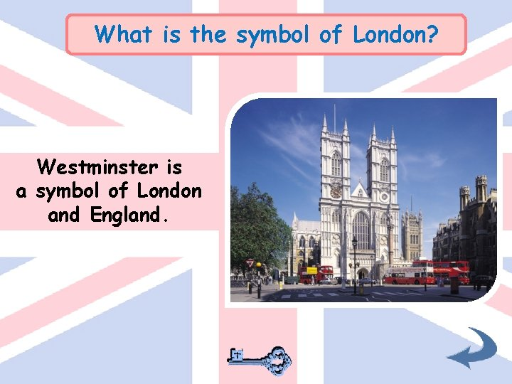 What is the symbol of London? Westminster is a symbol of London and England.