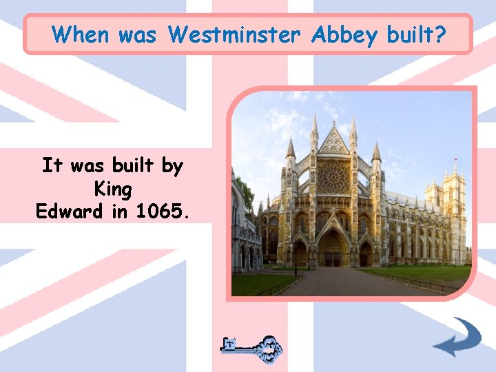 When was Westminster Abbey built? It was built by King Edward in 1065.