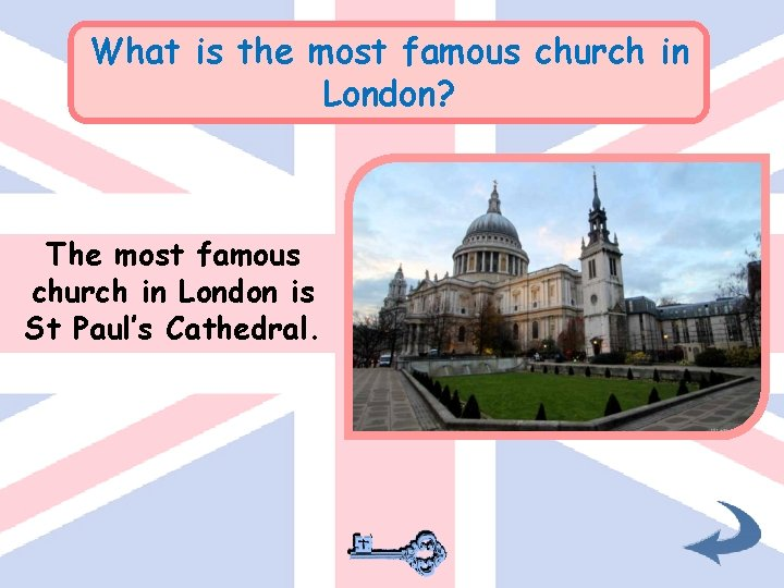 What is the most famous church in London? The most famous church in London