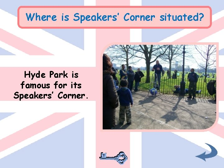 Where is Speakers' Corner situated? Hyde Park is famous for its Speakers' Corner.