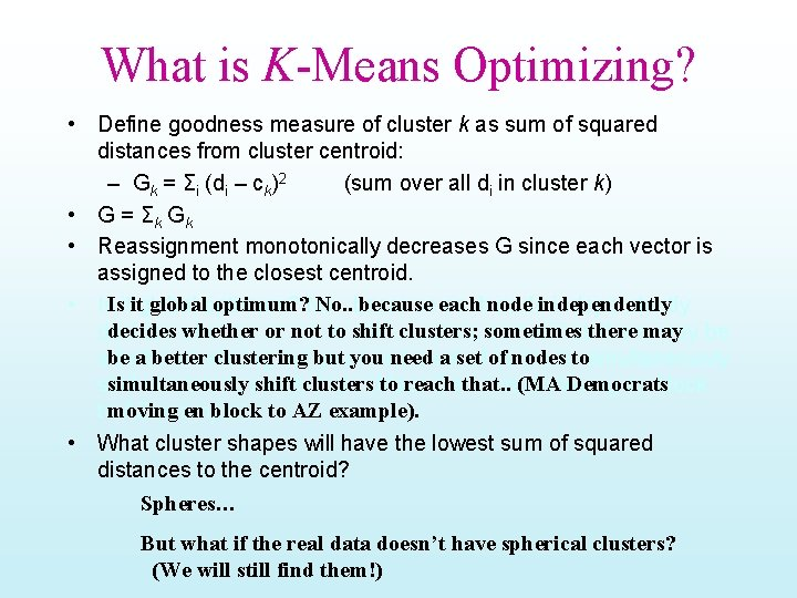 What is K-Means Optimizing? • Define goodness measure of cluster k as sum of