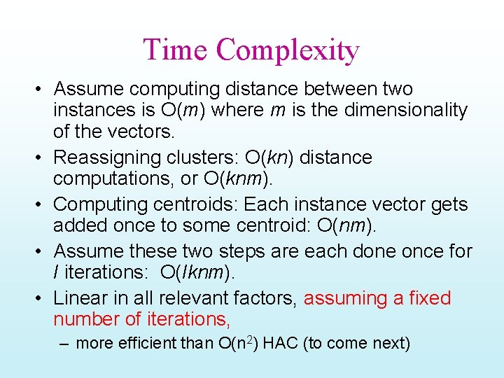 Time Complexity • Assume computing distance between two instances is O(m) where m is