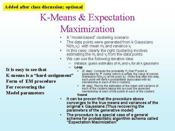 """Added after class discussion; optional K-Means & Expectation Maximization • • A """"model-based"""" clustering"""