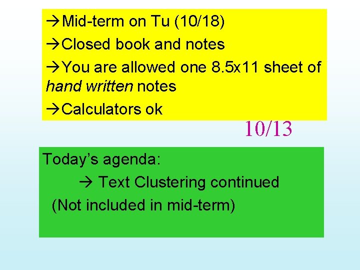 Mid-term on Tu (10/18) Closed book and notes You are allowed one 8.