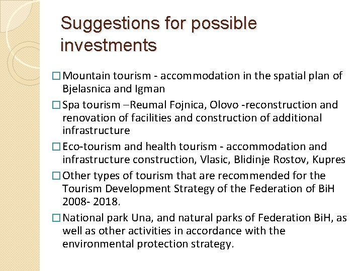 Suggestions for possible investments � Mountain tourism - accommodation in the spatial plan of