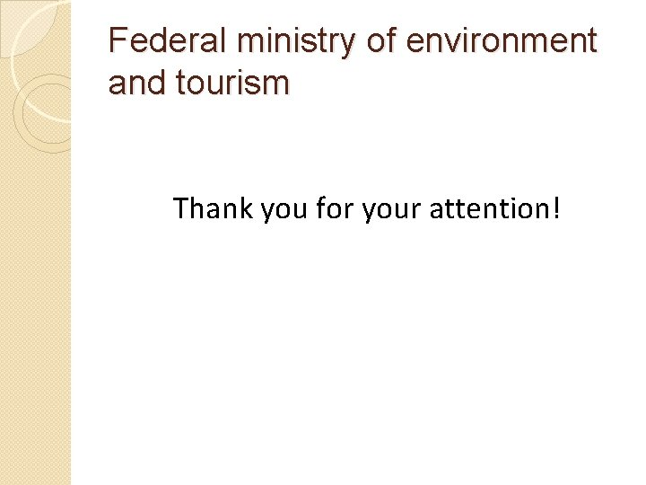 Federal ministry of environment and tourism Thank you for your attention!