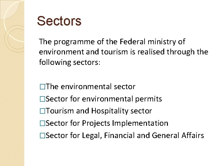 Sectors The programme of the Federal ministry of environment and tourism is realised through