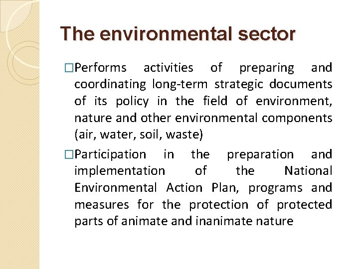The environmental sector �Performs activities of preparing and coordinating long-term strategic documents of its