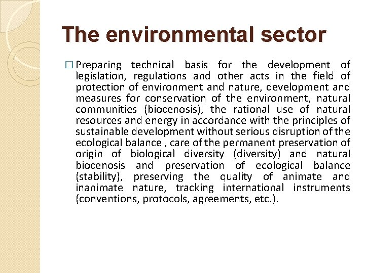 The environmental sector � Preparing technical basis for the development of legislation, regulations and