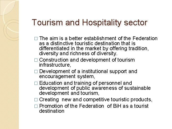 Tourism and Hospitality sector � The aim is a better establishment of the Federation