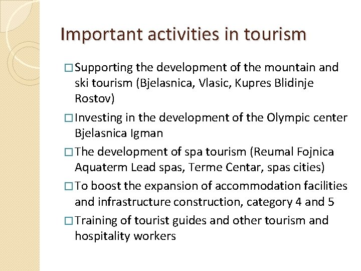 Important activities in tourism � Supporting the development of the mountain and ski tourism