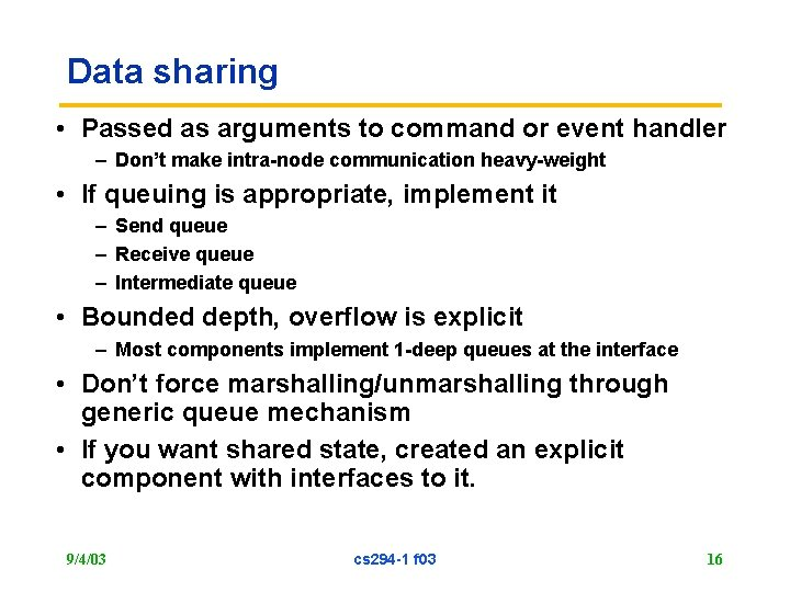 Data sharing • Passed as arguments to command or event handler – Don't make