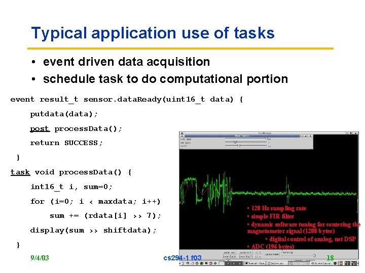 Typical application use of tasks • event driven data acquisition • schedule task to