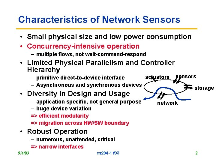 Characteristics of Network Sensors • Small physical size and low power consumption • Concurrency-intensive