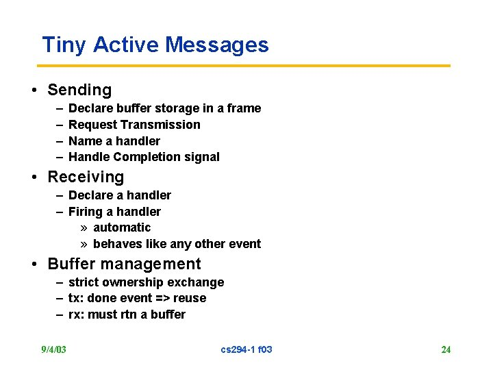 Tiny Active Messages • Sending – – Declare buffer storage in a frame Request